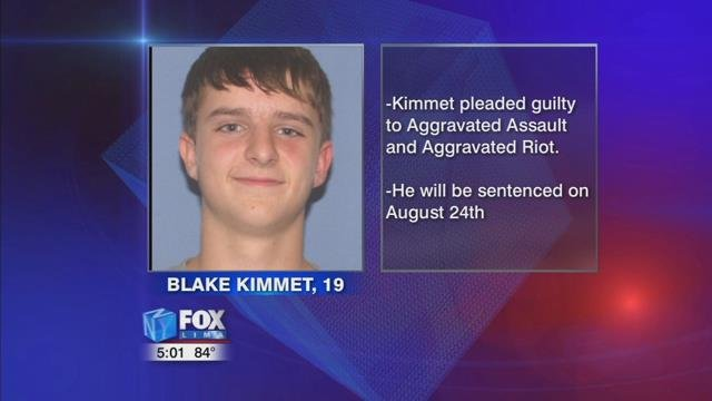 19-year-old Blake Kimmet has pleaded guilty to aggravated assault and aggravated riot.