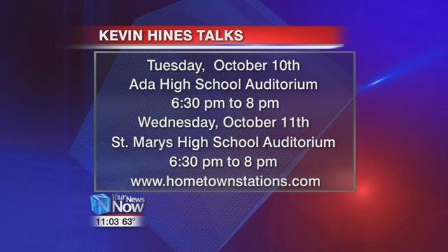 If you would like to listen to Hines' story, you can see him Tuesday night at Ada High School and Wednesday night at St Marys High School.