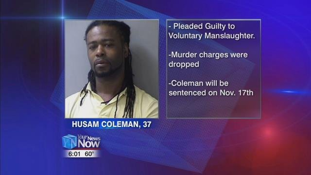 37-year-old Husam Coleman has pled guilty to voluntary manslaughter.