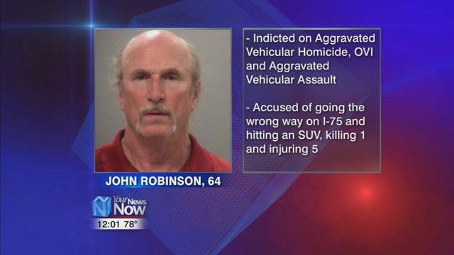 The Allen County Grand Jury has indicted 64-years-old John Robinson on one count of aggravated vehicular homicide, two counts of OVI, and four counts of aggravated vehicular assault.