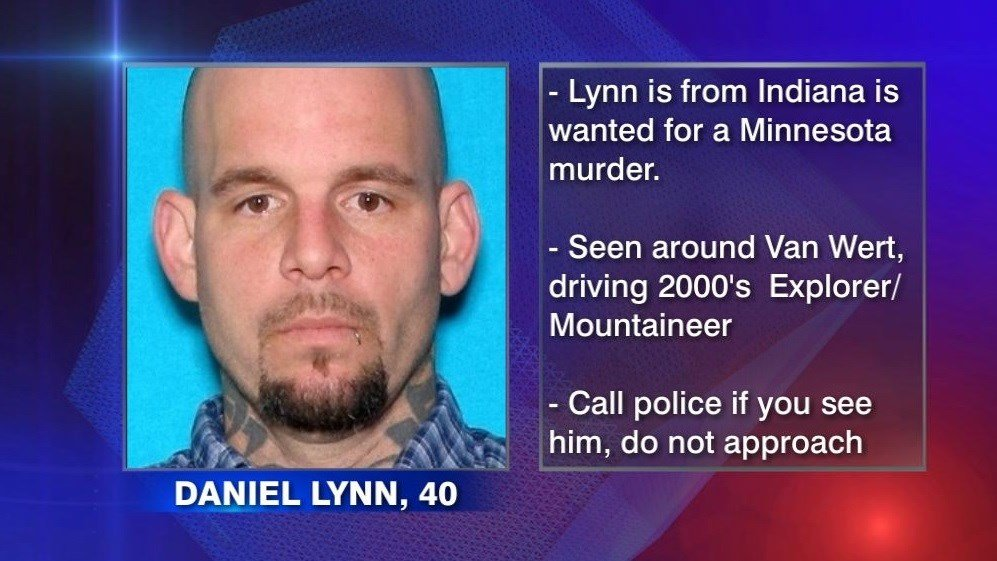 According to the Van Wert Police Department, 40-year-old Daniel Lynn was spotted in the Van Wert area before this past weekend.