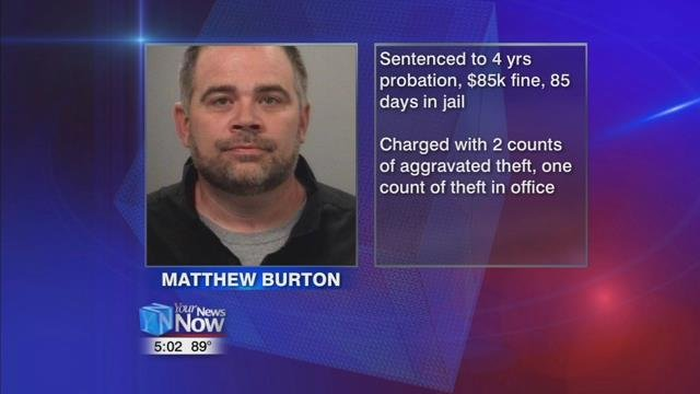 43-year-old Matthew Burton was sentenced to four years probation, ordered to pay $85,000 in restitution and spend 85 days in jail.