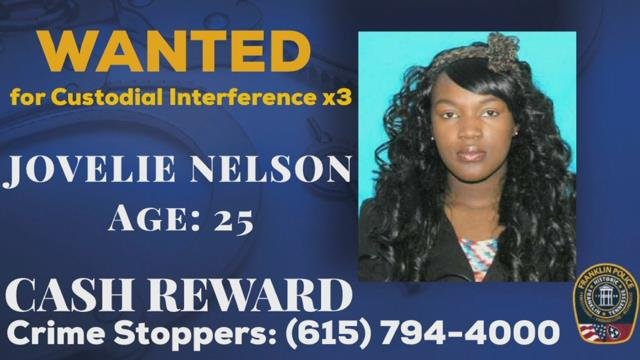 Jovelie Nelson, 23, is wanted for three counts of Custodial Interference by the Franklin, Tennessee Police Department.