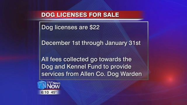 Dog licenses are $22and can be purchased from December 1st to January 31st.
